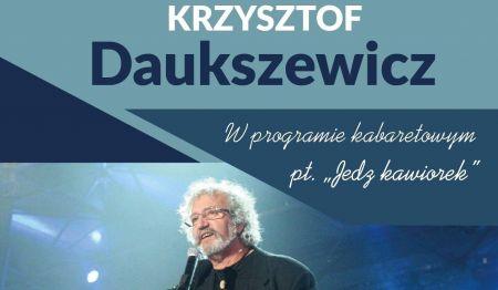 Wystêp Krzysztofa Daukszewicza