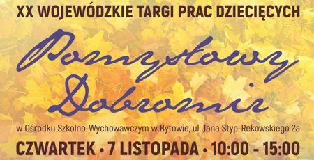 XX Wojewódzkie  Targi Prac Dzieciêcych Pomys³owy Dobromir